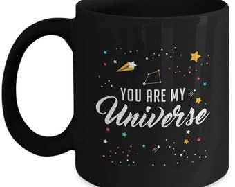 You Are My Universe - Space Scientist Science - Astronomy Astronomer Astrophysics Mug