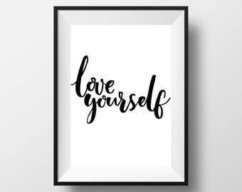 love yourself, Inspirational print quote Printable quote art home decor Typography print