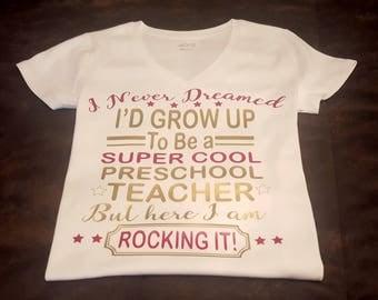 Preschool,  Kindergarden, First Grade (etc)  Teacher, T-Shirt