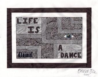"Life is a dance 8.5""x11"" PRISON"