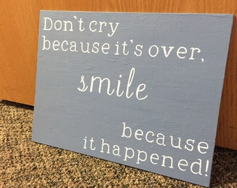 Don't cry because it's over, smile because it happened! Canvas Quote Design