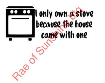 Instant Pot Decal , I only own a Stove , pressure cooker decal , kitchen appliance decal , vinyl decal