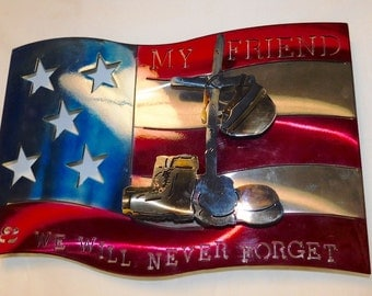 "U.S. Flag ""My friend we will never forget"" by Steel Crazy Virginia"