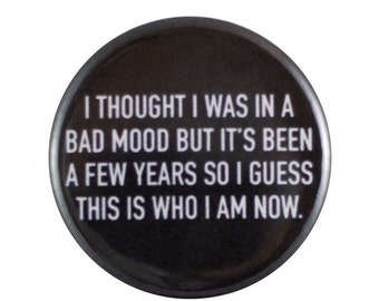 "Bad Mood 1.25"" Button Pin"