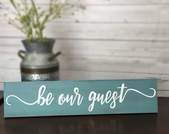 """Distressed, Farmhouse Style,  Guest Room Sign  """"Be Our Guest"""""""