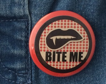 Bite Me Button Badge