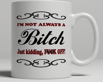 F*ck Mug, Bitch Mug, F*ck Off mug, Bitch Coffee mug, best friend mug, best friends mug, rude mug, swearing mug, mature mug, UK Mug Shop