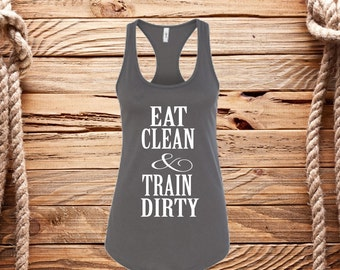 Eat clean, train dirty, fitness shirt, gym life, Motivational quote shirt, ladies v neck