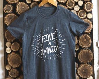 Fine & Dandy | Tee