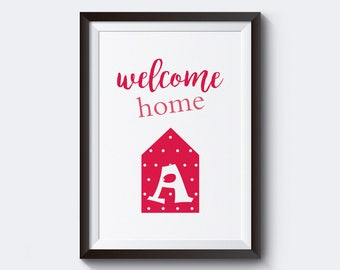 Personalized Gift Welcome Home Art Print Custom Letter Art Kids Room Decor Nursery Wall Art Monogram Initial House Poster Digital Print Baby