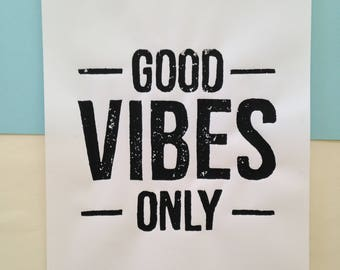 Linoprint good vibes only