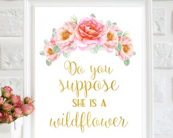 Do You Suppose She's A Wildflower printable, floral Nursery wall art, Nursery print decor, girl nursery wall decor, nursery quote printable