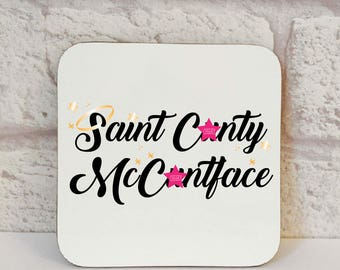 Patience Of A Saint, Saint C*nty McC*ntface Coaster, Birthday Coasters, Swear Gift, Novelty Gift, Novelty Coaster, Drink Coaster, Swear Gift