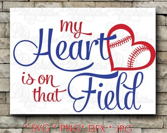 My Heart is on that Field Baseball/ SVG File/ Jpg Dxf Png/Digital Files