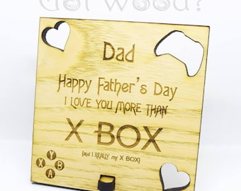Dad, I Love You more than X Box - Father's Day Wood Sign Laser Cut & Engraved -Daddy - humour - video games
