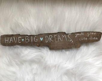 Have Big Dreams Painted Driftwood