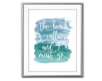 SALE-The Beach Is Calling -Digital Print-Wall Art-Digital Designs-Quote Printable- Inspirational Words-Motivational Words-Beach House Decor