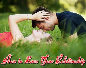 How to Save your Relationship -Husband, friend, parent, sibling or other relative - eBook PDF Digital Download - Resale Right