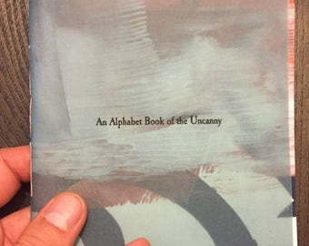 An Alphabet Book Of The Uncanny