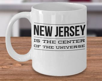 New Jersey Coffee Mug - New Jersey Gifts - US State Cup - New Jersey Is The Center Of The Universe