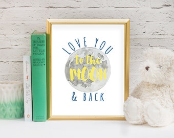 Nursery Wall Art, Love You To The Moon and Back, Watercolor Wall Art, Child's Room, INSTANT DOWNLOAD