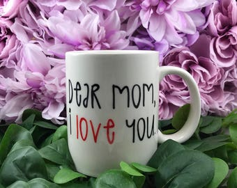 Dear mom, I love you.
