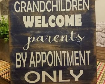 Grandchildren Welcome Parents By Appointment Only Wood Sign