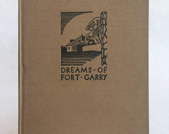 """Robert Watson & W. J. Phillips """"Dreams of Fort Garry"""", signed first printing"""