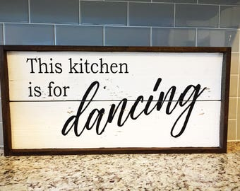 This Kitchen is for Dancing Rustic Sign