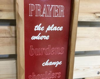 PRAYER  The place where burdens change shoulders