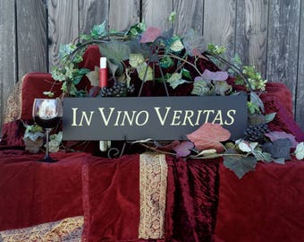 In Vino Veritas - hand painted wine sign 6x24