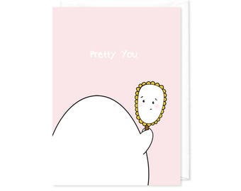 "Greeting Card ""Pretty You"" - Chubby Nugget, kawaii, cute, friendship, valentines card"