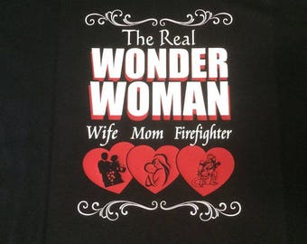 The Real Wonder Woman Firefighter Shirt