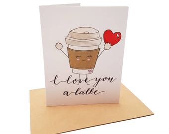 I Love You A Latte Greeting Card | Coffee Pun | Latte | Best Friends | Friendship | Birthday | Anniversary | Valentines | Love | Pun | Gift