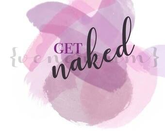 Get Naked Bathroom Saying