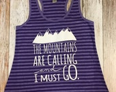 "Women's ""The Mountains are Calling and I Must ..."