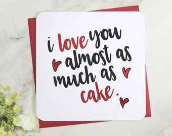 i love you almost as much as cake funny valentine, anniversary, birthday card