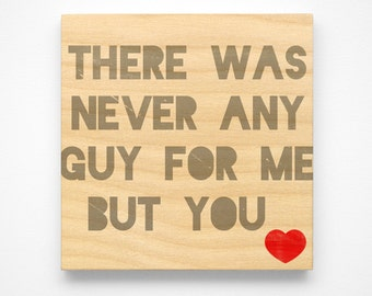 "Husband Gift- Gifts for Him- Never Any Guy for Me But You Art Block Sign- 4"" x 4"" Boyfriend Gift- Art Gift for Him- Art Handmade"