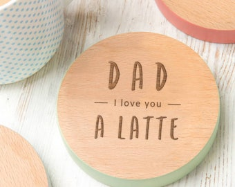 Father's day coaster 'Dad, I Love You A Latte' Father's day gift Coffee Lover dad drinks coaster for dad - 7 Colours Available!
