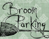Digital Download, Broom Parking, Witch Broom Halloween Scary Fall Seasonal Sign, DigiStamp, Iron On Transfer, Transparent png