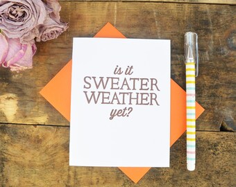 Letterpress Greeting Card - Is It Sweater Weather Yet - SEA-150