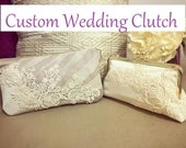 old dress turned into a new purse - CUSTOM and/or REPURPOSED bridal wedding clutch purse - customize with new or reuse an old dress/keepsake