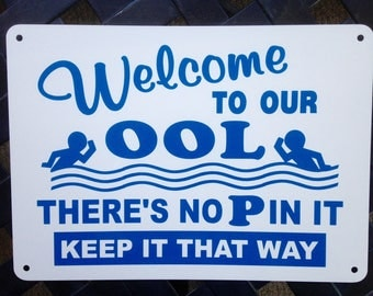 """14"""" x 10"""" Swimming pool Welcome to our OOL there is no p pee in it keep it that way sign heavy Aluminum Free ship"""