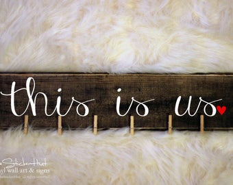 This is us Wood Sign - Home Decor - Photo Display - Wall Decor - Gift Ideas - Picture Display - Distressed Wooden Sign S261