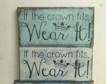50% OFF ALL SIGNS sale! / If the crown fits sign /hand painted sign / crown sign / princess sign / wood crown sign / crown wall sign / crown