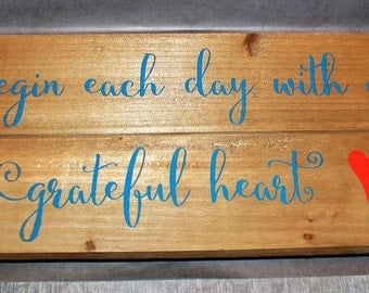 Begin Each Day With A Grateful Heart - Slatted Wood Sign - Vinyl Letters - Kitchen
