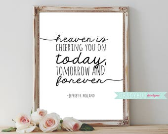 Heaven is Cheering you on today, tomorrow and forever, wall art, printable quote, LDS Printable, LDS Quotes, Conference, Instant Download