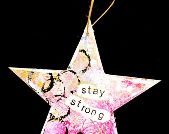 OOAK Mixed Media Original Wooden Star Shaped Ornament - Stay Strong