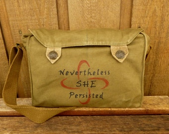 Nevertheless She Persisted.  Nasty Woman. Vintage Czech Canvas Army Messenger Bag. Hand Painted