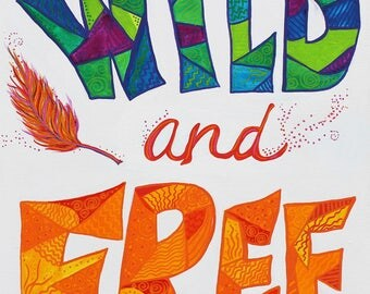 """Wild and Free- 16x20"""" colorful quote acrylic painting on canvas"""